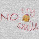 NO TRY, NO SMILE by Peco Grozdanovski
