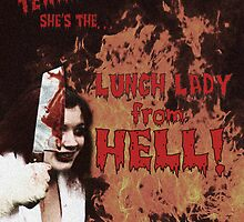 Lunch Lady from Hell! by Chloe van Leeuwen