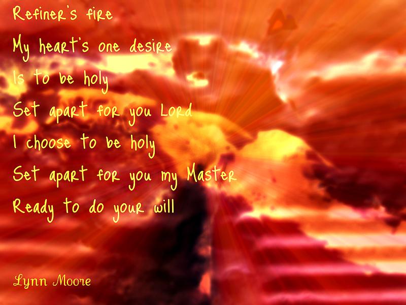 Refiner's Fire  by Lynn Moore
