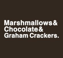 Marshmallows & Chocolate & Graham Crackers (white letters) by diculousdesigns