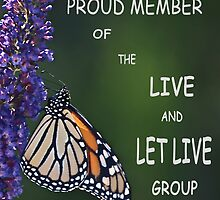 Live And Let Live Member Banner by Diane Schuster