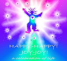 Happy-Happy! Joy-Joy!--A Celebration of Life by Jan Landers