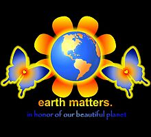 Earth Matters--In Honor of Our Beautiful Planet by Jan Landers