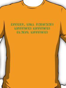 Danger, Will Robinson! Warming! T-Shirt