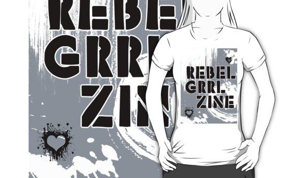 Rebel Grrl Zine Tee by incurablehippie