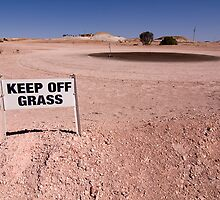 Keep off Grass - Cooper Pedy by Hans Kawitzki
