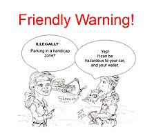 Friendly Warning! by JT76recon
