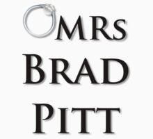 Mrs Brad Pitt T Shirt by kmercury