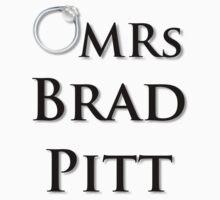 Mrs Brad Pitt T Shirt by kmercury