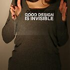 Good Design is Invisible by Mihai Florea