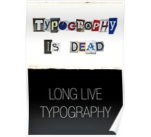 Typography Is Dead Poster