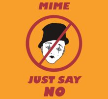 Mime: Just Say No by Raz Solo