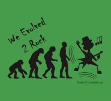We Evolved 2 Rock - black text by Paul Duckett