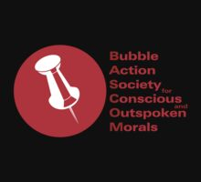 Bubble Action Society for Conscious and Outspoken Morals by themadbubbler