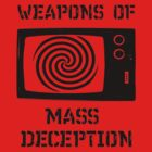 Weapons of mass deception by digitalmidgets