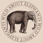 Wild About Elephants by Zehda