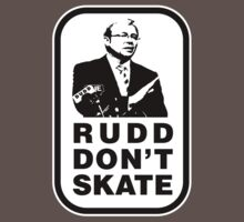 RUDD DON'T SKATE... by PETER CULLEY