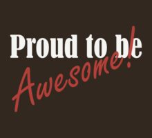 Proud to be Awesome! in red by red addiction