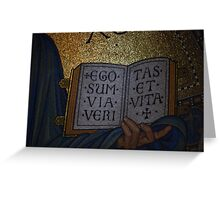 Ego sum via, veritas et vita Greeting Card