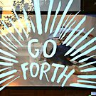 GO FORTH! by pat gamwell