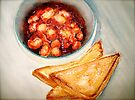 Delicious...Beans in Tomato Sauce and Toast by  Janis Zroback