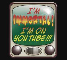 'I'M IMMORTAL!' T SHIRT by DilettantO