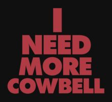 I need more cowbell ( 32 sales! ) by designsalive