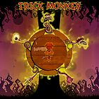 Trick Monkey  by trickmonkey