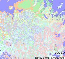 ( LOVED )   ERIC WHITEMAN ART   by eric  whiteman