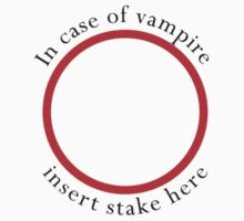 In case of vampire, insert stake here by flashman