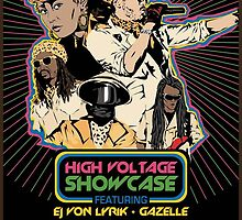 High Voltage Showcase feat. Gazelle and Ej Von Lyrik by RogerAdrian