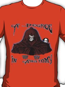 GRIM REAPER AND SIDE KICK/ A DEGREE IN ANATOMY T-Shirt