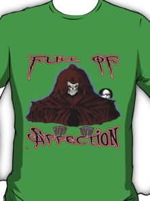 GRIM REAPER AND SIDE KICK/ FULL OF AFFECTION T-Shirt