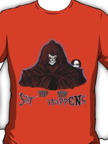 GRIM REAPER AND SIDE KICK/ SHIT HAPPENS T-Shirt
