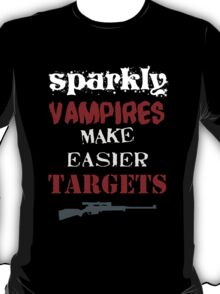 Sparkly vampires make better targets T-Shirt