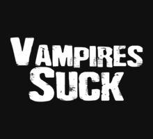 Vampires really do suck !   by DementedFerret