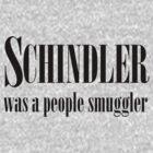 Schindler was a people smuggler_b by kschoone