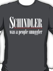 Schindler was a people smuggler T-Shirt