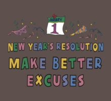 "New Year Resolution ""Make Better Excuses"" T-Shirts by HolidayT-Shirts"