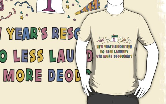 "Funny New Years Resolutions ""Do Less Laundry"" T-Shirt by HolidayT-Shirts"
