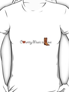 Country Music is Love T-Shirt