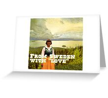 From Sweden with Love Greeting Card