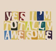 Yes I'm totally awesome by red addiction