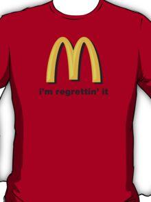 i'm regrettin' it T-Shirt