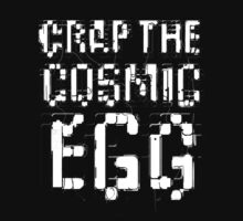 Crap the Cosmic Egg by Matt Thurston