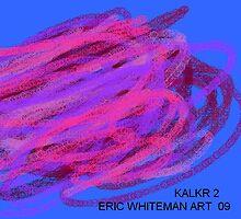 ( KALKR 2) ERIC WHITEMAN  by ericwhiteman