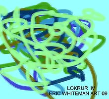 ( LOKRURI IV )  ERIC WHITEMAN ART by eric  whiteman
