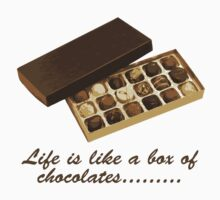 Life is like a box of chocolates..... by Mitch Pascoe