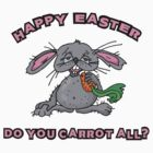 "Happy Easter ""Do You Carrot All?"" by HolidayT-Shirts"