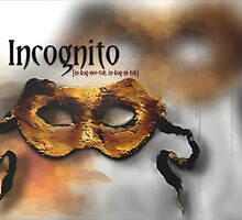Incognito ~ With Ones Identity Concealed by Carmen Holly